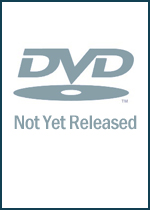 DVD Not Yet Released