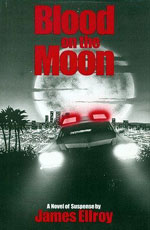Blood on the Moon by James Ellroy