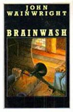 Brainwash by John Wainwright