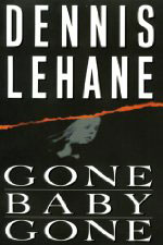 Gone Baby Gone by Dennis Lehane