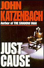 Just Cause by John Katzenbach