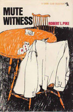 Mute Witness by Robert L. Pike