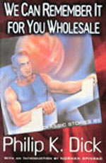 We Can Remember It for You Wholesale by Philip K. Dick