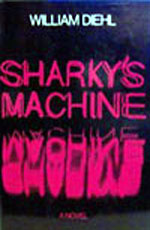 Sharky's Machine by William Diehl
