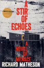 Stir of Echoes by Richard Matheson
