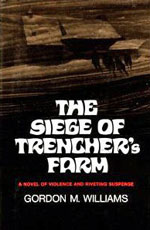 The Siege of Trencher's Farm by Gordon M. Williams