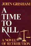 A Title to kill (1989) by John Grisham
